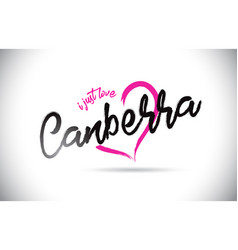 Canberra i just love word text with handwritten vector