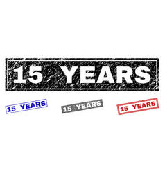 grunge 15 years textured rectangle stamps vector image