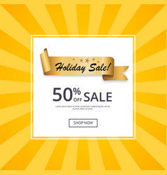 Holiday sale 50 off gold label ribbon on yellow vector