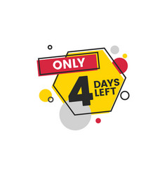 Only 4 days left - colorful flat sticker vector