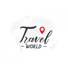 travel world hand drawn lettering phrase vector image
