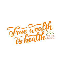 True wealth is health slogan hand drawn lettering vector