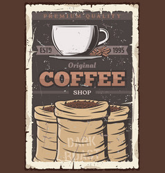 coffee cup and beans in bag vintage poster vector image
