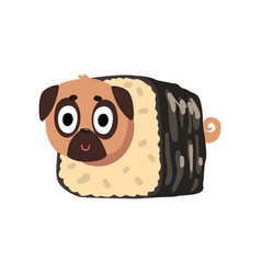 cute funny pug dog character inside sushi roll vector image vector image
