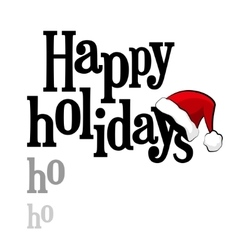 Happy Holidays lettering with Santa Claus cap vector image vector image