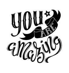 you are amazing vector image vector image