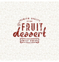 Fruit dessert seamless pattern and emblem vector image