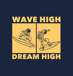 T shirt design wave high dream high vector