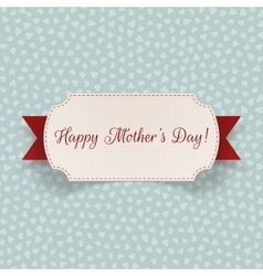 Happy Mothers Day realistic Label with Ribbon vector image