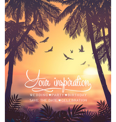 Summer inspiration card for beach tropical party vector