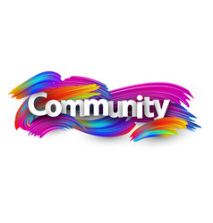 Community paper poster with colorful brush strokes vector
