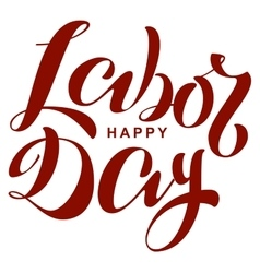 Happy labor day Lettering text for greeting card vector