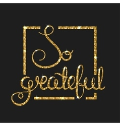 So grateful golden text for card Modern brush vector