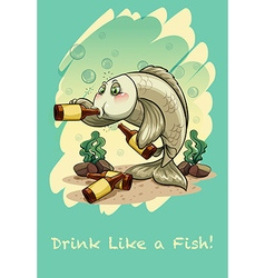 Idiom drink like a fish vector image vector image