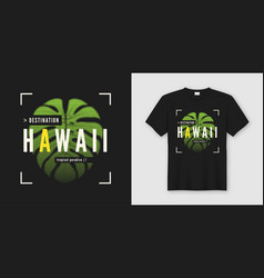 destination hawaii stylish t-shirt and apparel vector image