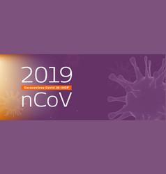 view bacterias virus covid19 19-ncp under vector image