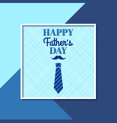 Happy fathers day greeting card with frame vector