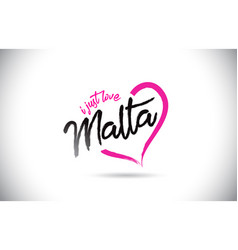 malta i just love word text with handwritten font vector image