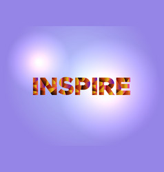 Inspire concept colorful word art vector