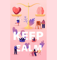 Keep calm concept heart and brain lying on scales vector
