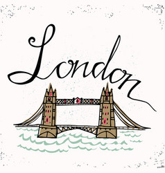 london hand lettering and tower bridge vector image