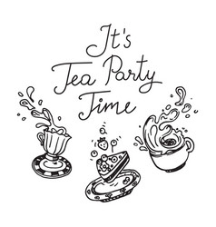 It is tea party time set of three hand drawn vector