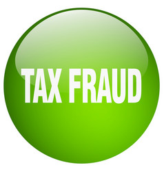 Tax fraud green round gel isolated push button vector