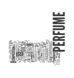 what is perfume made of text word cloud concept vector image vector image