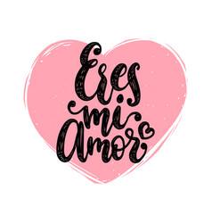eres mi amor hand lettering translation vector image