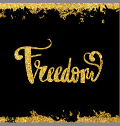freedom gold on a black background calligraphy vector image