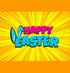 Happy easter comic text pop art vintage poster vector
