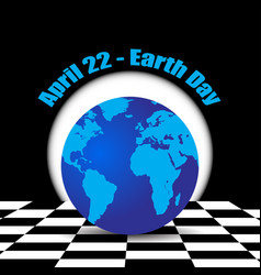 earth on the chess background april 22 earth day vector image