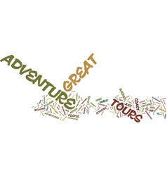 Great adventure tours text background word cloud vector
