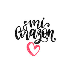 mi corazon hand lettering translation vector image