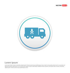 ecology truck icon - white circle button vector image
