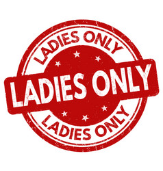 Ladies only sign or stamp vector