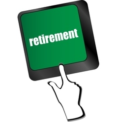 retirement for investment concept with a button on vector image