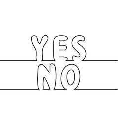 text word yes to no one line drawing vector image vector image