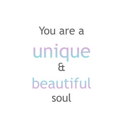 You are a unique and beautiful soul vector