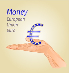 Money-Euro European Union on palm vector image