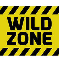 Wild Zone sign vector image