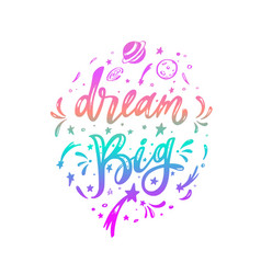 dream big inspirational lettering brush vector image