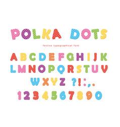 Festive polka dots font colorful abc letters vector