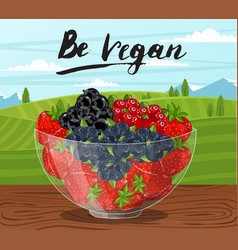 Be vegan banner with glass bowl full of berry vector