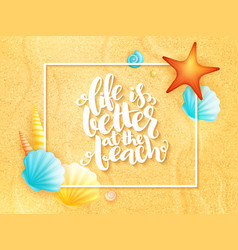 hand lettering summer inspirational phrase vector image