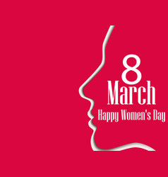 happy womens day greeting card 8 march female vector image vector image