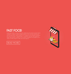 fast food online shop concept isometric phone vector image
