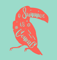 lettering summer is coming inscribed in toucan vector image