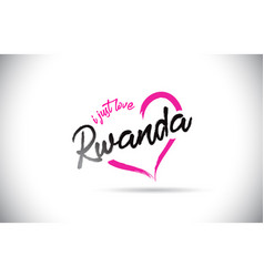 rwanda i just love word text with handwritten vector image