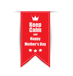 Text on a red background keep calm happy mothers vector